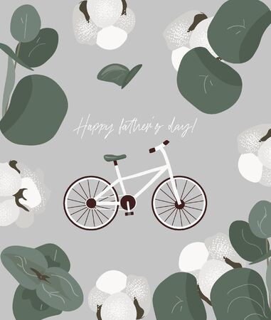 Happy father's day! Male greeting card for dad with bicycle on a grey background with eucalyptus and cotton. Nice vector flat card for father's day.