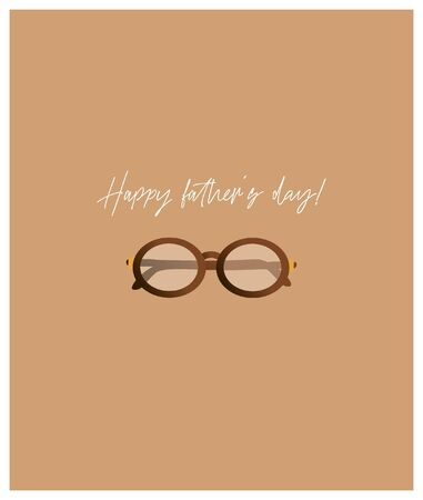 Happy father's day! Trendy minimalistic greeting card with glasses for dad. Nice vector flat card for father's day. 일러스트