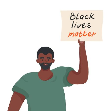Black lives matter. Sad african american young man protesting against racism and police abuse with a banner in his hands. Vector flat illustration for the movement against racism in the police.