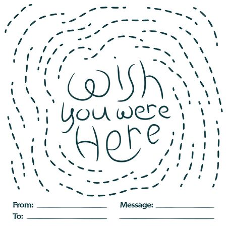 Wish you were here dashed lettering postcard. Positive slogan illustration. Hand lettered quote. Motivational and inspirational poster, web banner, greeting card