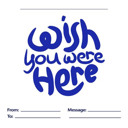 Wish you were here from me to you postcard. Positive slogan illustration. Hand lettered quote. Motivational and inspirational poster, web banner, greeting card Иллюстрация