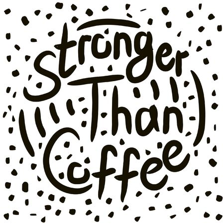 Stronger than coffee calligraphy motivation quote with dotted pattern. Coffee shop lifestyle lettering typography promotion. Mug sketch graphic design and hot drinks lovers print shopping inspiration  イラスト・ベクター素材