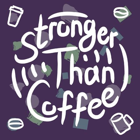 Stronger than coffee 90s style dark calligraphy motivation quote. Coffee shop lifestyle lettering typography promotion. Mug sketch graphic design and hot drinks lovers print shopping inspiration  イラスト・ベクター素材