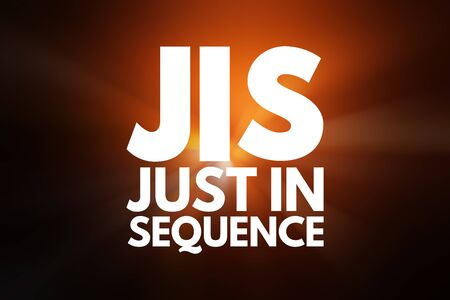 JIS - Just In Sequence acronym, business concept background
