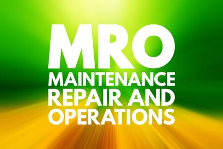 MRO - Maintenance, Repair, and Operations acronym, business concept background Stockfoto