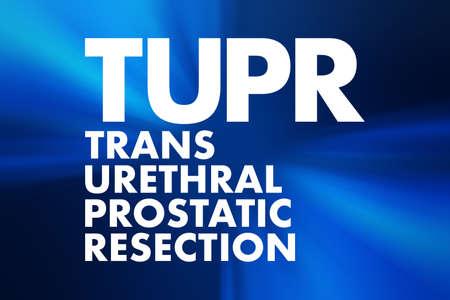 TUPR - Trans Urethral Prostatic Resection acronym, medical concept background
