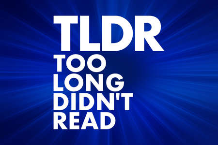TLDR - Too Long Didn't Read acronym, business concept background 写真素材