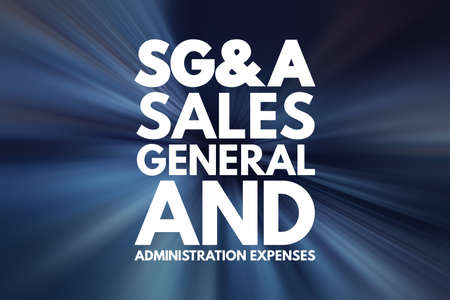 SG&A - Sales, General and Administration expenses acronym, business concept background