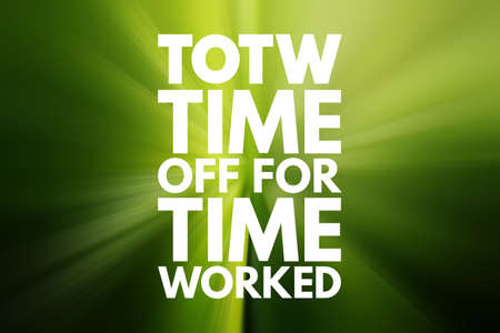 TOTW - Time Off for Time Worked acronym, business concept background