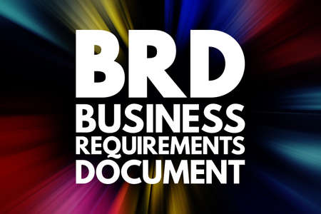 BRD - Business Requirements Document acronym, concept background