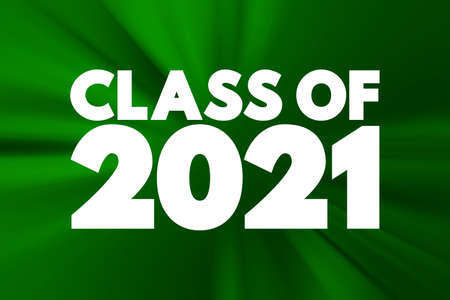 CLASS OF 2021 text, education concept background