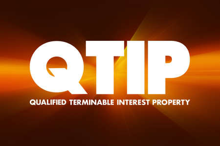 QTIP - Qualified Terminable Interest Property acronym, concept background