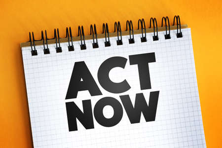 Act Now text quote on notepad, concept background Foto de archivo