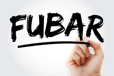 FUBAR - Fucked Up Beyond Any Repair acronym with marker, concept background