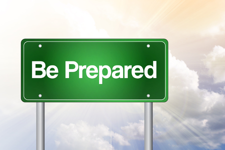 be prepared: Be Prepared Green Road Sign, Business Concept