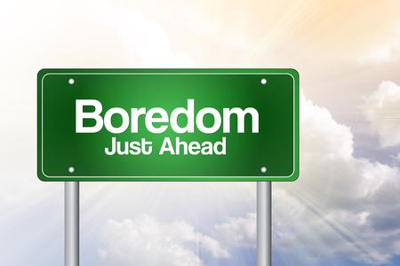dullness: Boredom Just Ahead Green Road Sign Concept