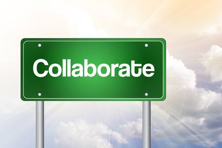 joining forces: Collaborate Green Road Sign, business concept