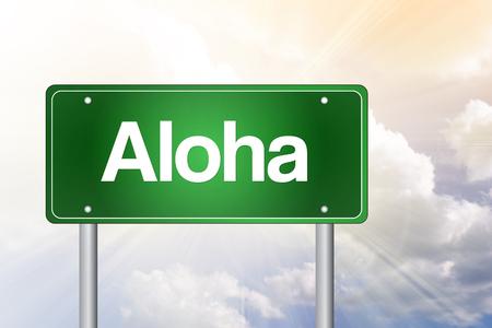 aloha: Aloha Green Road Sign concept
