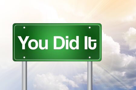 You Did It Green Road Sign, business concept photo