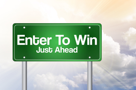 Enter To Win, Just Ahead Green Road Sign, business concept photo