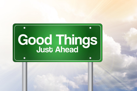 just ahead: Good Things, Just Ahead Green Road Sign, business concept Stock Photo