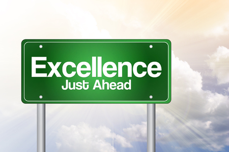 transcendence: Excellence Just Ahead Green Road Sign, business concept