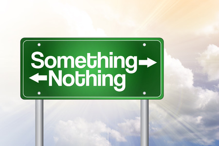 Something, Nothing Green Road Sign, business concept