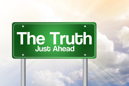 just ahead: The Truth, Just Ahead Green Road Sign, Business Concept