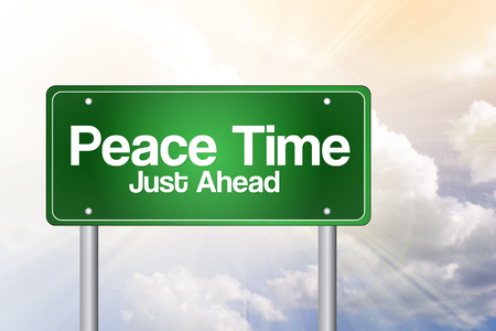 just ahead: Peace Time, Just Ahead Green Road Sign concept