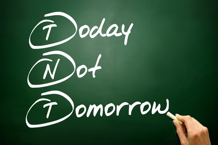 necessity: Hand drawn Today Not Tomorrow (TNT), business concept Stock Photo