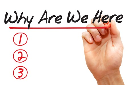 Hand writing Why Are We Here List with red marker, business concept