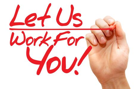 Hand writing Let Us Work For You with red marker, business concept photo