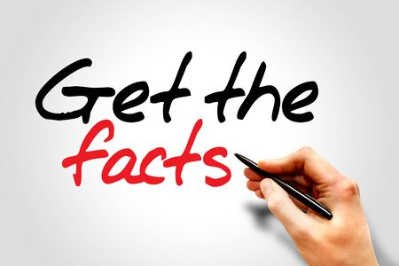 Hand writing Get the facts, business concept photo