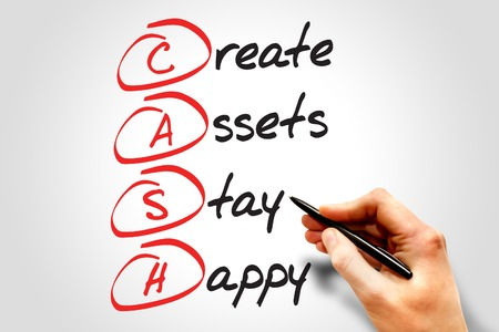 cashflow: Create Assets Stay Happy (CASH) , business concept acronym