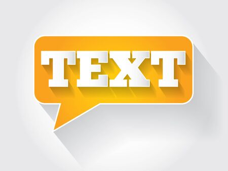 TEXT message bubble, business concept Vector