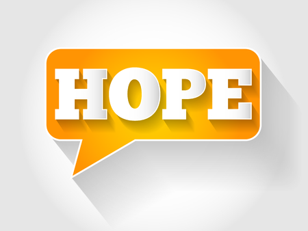 hopeful: HOPE text message bubble, business concept