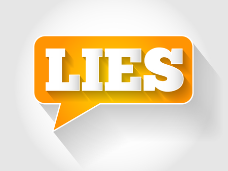 fraudulent: LIES text message bubble, business concept