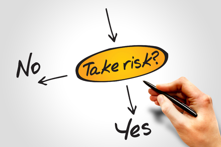 assessing: Diagram of Take the RISK or not decide diagram business concept