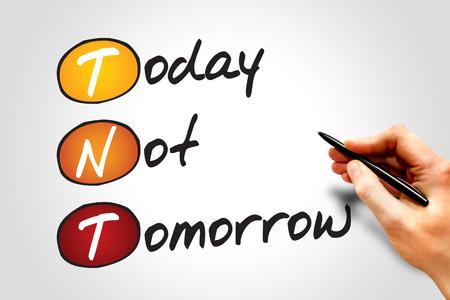 plan de accion: Hoy no mañana (TNT), concepto de negocio acrónimo