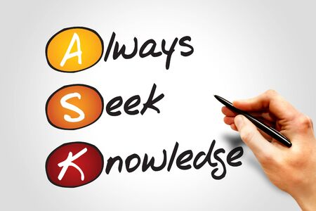 seek: Always Seek Knowledge (ASK), business concept acronym