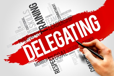delegation: DELEGATING word cloud, business concept