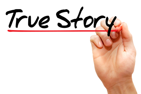 factual: Hand writing True Story with marker, business concept