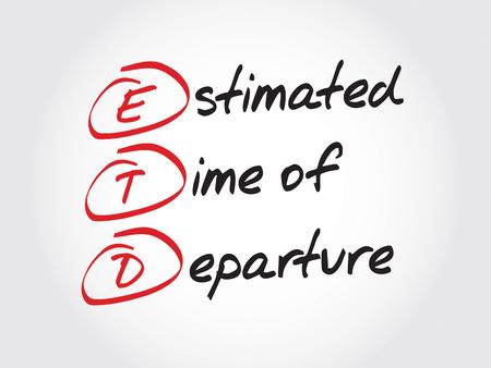 estimated: ETD - Estimated Time of Departure, acronym business concept