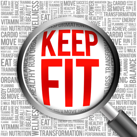 keep fit: KEEP FIT word cloud with magnifying glass, health concept