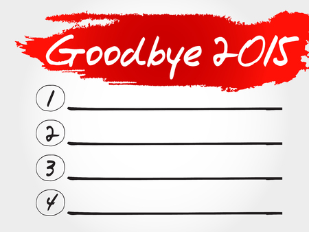 celebrate life: Goodbye 2015 blank list, business concept