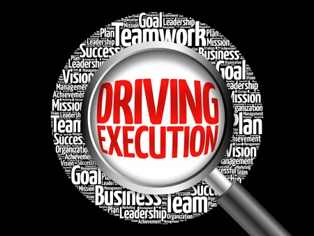 execution: Driving Execution word cloud with magnifying glass, business concept