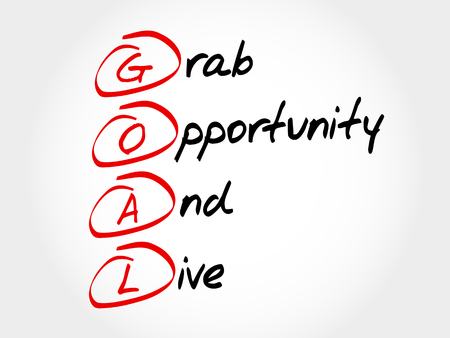grab: GOAL - Grab Opportunity And Live, acronym business concept
