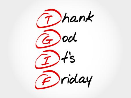 proclaim: TGIF - Thank God Its Friday, acronym concept Illustration