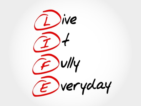 live feeling: LIFE - Live It Fully Everyday, acronym business concept