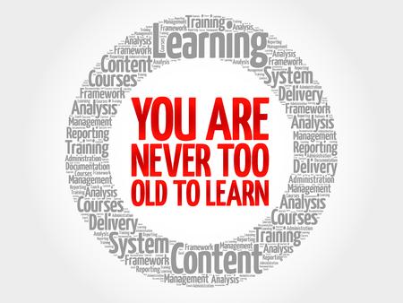 Sie Sind Nie Zu Alt Um Kreiswortwolke Geschäftskonzept Zu Lernen